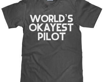 World's Okayest Pilot - Funny Pilot T Shirt - Item 2313