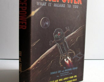 """Vintage Midcentury Space Age Book - """"SPACEPOWER, What it Means to You."""" 1958"""