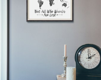 Watercolor World Map Print - Not All Who Wander Are Lost - Travel Quote World Map - Black Watercolor Map - World Map Quote - Travel Decor