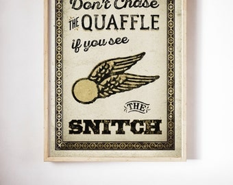 "Harry Potter Quidditch Quote Poster Print - ""Don't chase the Quaffle if you see The Snitch"""