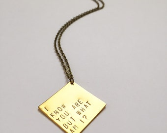 I know you are but what am I? Hand-stamped Necklace