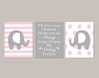 PINK GREY Baby Girl ELEPHANT Pink Gray Nursery Wall Art I'll Love You Forever I'll Like You For Always Girl Decor Set of 3 Prints Or Canvas