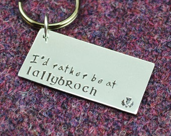 I'd Rather be at Lallybroch Key Chain - Scottish Accessories