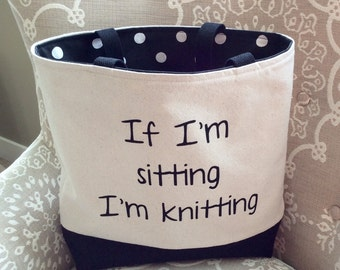 Knitting Tote, Knitting Project Bag, Knitting Gift, Mother's Day, Knitter's gift, Funny Knitting Bag, Mom Gift, Knitter, Knitting, Yarn bag