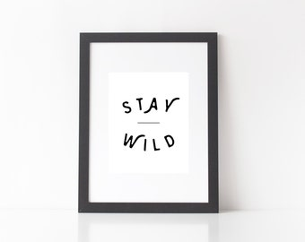 8x10 Printable Wall Art; Stay Wild; INSTANT DOWNLOAD