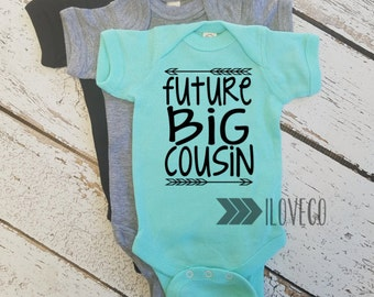 Future Big Cousin / Cousins Bodysuit / I've been Promoted to Big Cousin