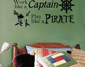 Work Like a Captain Play Like a Pirate Wall Decal - child's room/nursery- 36x18