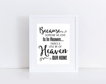 Because Someone We, Love Is In Heaven, Heaven In Our Home, Heaven Sign, In Loving Memory, Condolence Gift, 8x10 Instant Download Printable