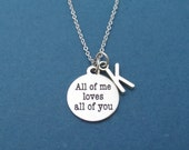 Personalized, Letter, Initial, All of me loves all of you, John Legend, All of me, Lyrics, Message, Necklace, Lover, Best friend, Gift