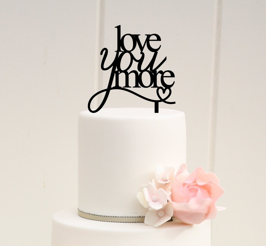 Cake Toppers Cake : Love You More Wedding Cake Topper Custom Cake Topper