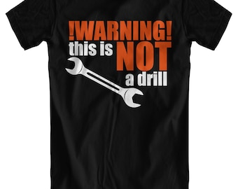Warning! This it NOT a Drill - Men's Black T-Shirt
