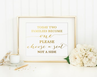 Today Two Families Become One Please Choose A Seat Not A Side Printable - INSTANT DOWNLOAD Printable - faux gold foil print - gold wedding