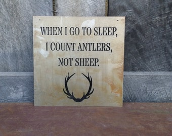 Metal Sign - When I Go To Sleep I Count Antlers Not Sheep