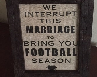 We Interrupt This Marriage to Bring You Football Season - Printable PDF File - Instant Download