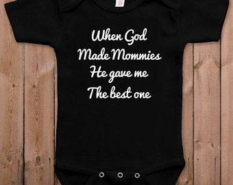Funny baby clothes newborn baby clothes When God made mommies gift for mom gift for dad baby gift idea baby bodysuit one piece romper