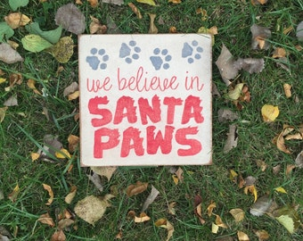FREE SHIPPING! We believe in Santa Paws Sign, Holiday signs, Santa signs, Primitive Signs