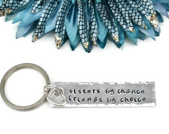Sisters By Chance Friends By Choice Hand Stamped Keychain | Unique Gifts For Sisters | Sisters Jewelry And Gifts | Sisters By Heart