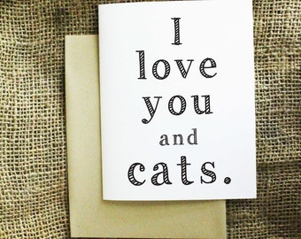 I Love You and Cats Card. Funny Love Card. Valentine's Day Card.