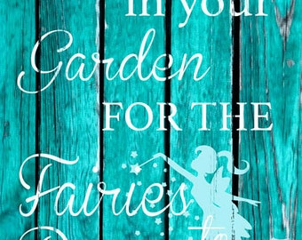 Leave Room in Your Garden For Fairies Metal Sign  HB7204