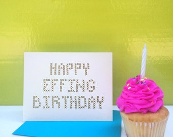 Happy Effing Birthday Card.