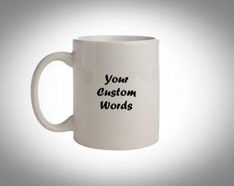 Custom Coffee Mug - Personalized Coffee Cup - Ceramic Mug - Coffee Gift - White Ceramic Mug - Custom Coffee Gift - Customized Mug