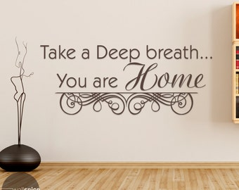 Take A Deep Breath You Are Home Vinyl Wall Decal Sticker