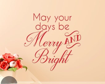 May Your Days Be Merry And Bright Vinyl Wall Decal Sticker