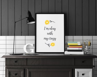 "PDF Printable • ""I'm Okay with My Crazy"" • Instant Digital Download"