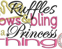 Ruffles, Bows and Bling It's A Princess Thing Embroidery Machine Applique Design in 4 Sizes
