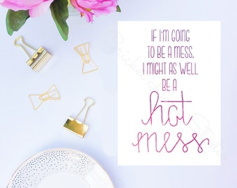 The Mindy Project, Hot Mess print, Mindy Kaling quote, Mindy Lahiri quote, Beyonce Pad Thai, Mindy Project Quote