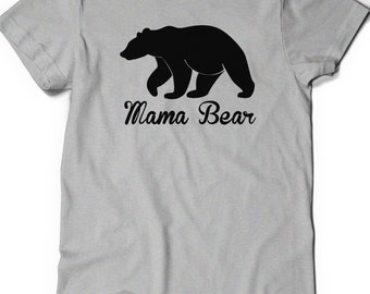 Mama Bear T-Shirt T Shirt Tee Women Ladies Gift Present Mothers Day New Mommy Baby Shower Pregnancy Momma Mommy Mom Maternity REveal