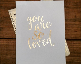 """8.5"""" x 11"""" Gold Foil Print // You Are So Loved"""