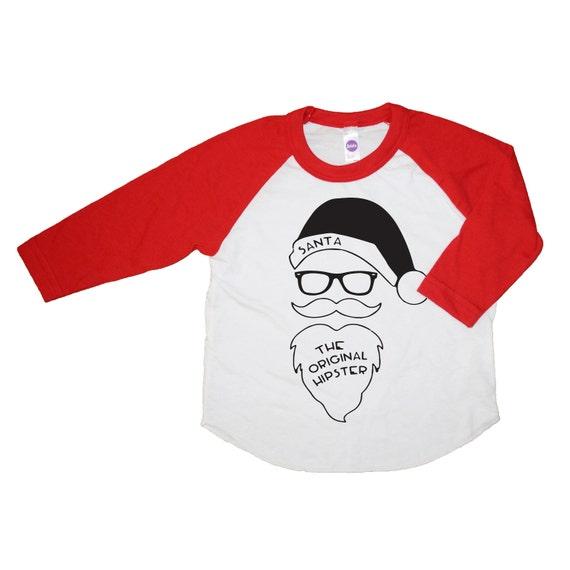Santa: The Original Hipster, Holiday Shirt, First Christmas, Kids Christmas Shirt, Hipster Santa tee, Santa Shirt, Modern Christmas Shirt
