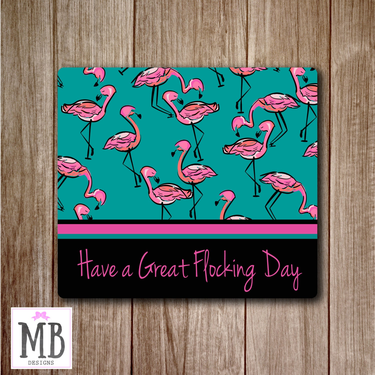 Flamingo Mousepad Have A Great Flocking Day Cute Mouse