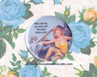 Retro 50s Trailer Park, Kitschy Camper Humor, Trailer Park Pinup Girl, 1950s Housewife Pinup Girl Magnet, 2.25 pinback button badge