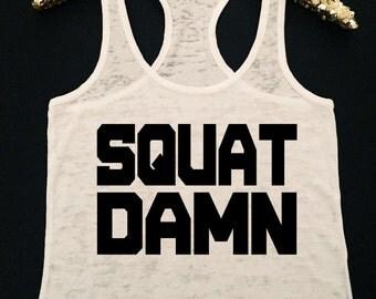 Squat Damn Burnout Workout Tank  Gym Tank Top  Fitness Humor Top  Squat Tank Top  Workout Tank Top for Women  Squat Tank  Burnout Tank