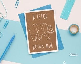 Brown Bear Card. Animal Alphabet Card. 100% Recycled Card & Envelope