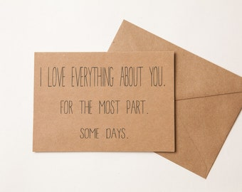 BIRTHDAY or ANNIVERSARY CARD - Husband - Boyfriend - Girlfriend - Wife - Greeting Card - Humorous- funny - Just Because - Anniversary