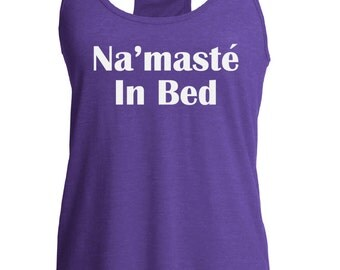 Fast shipping!!  Workout tank. Namaste in bed.  Yoga tank. Fitness top. Racerback style.  Funny gym tank. Workout.  Running tank.