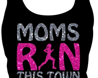 Moms Run This Town Tank or Tshirt With Glitter