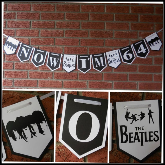 beatles banner now i u0026 39 m 64 birthday banner beatles