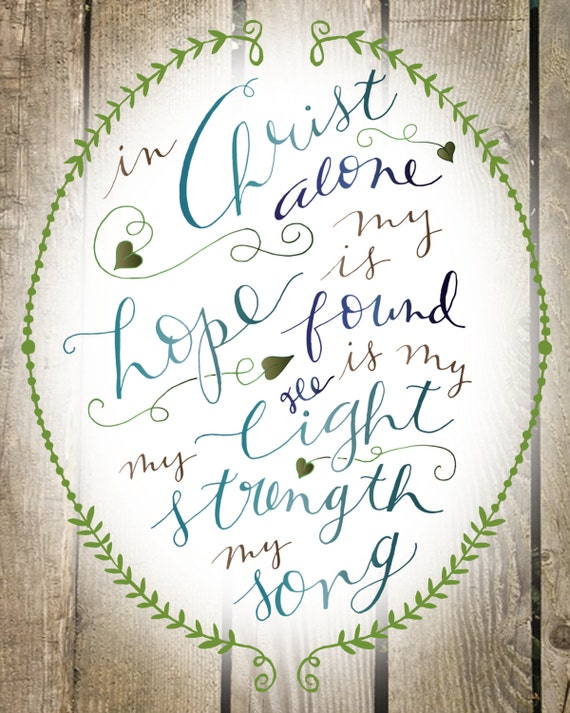 Digital Download - 3 for 1! - In Christ Alone Hymn Lyrics 8x10 Print Handlettered and Illustrated - Catholic Chrisitan Art