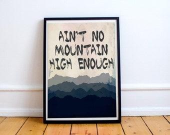 Aint No Mountain High Enough Typography Print - Watercolour - Sketch - Wall Art Poster Print