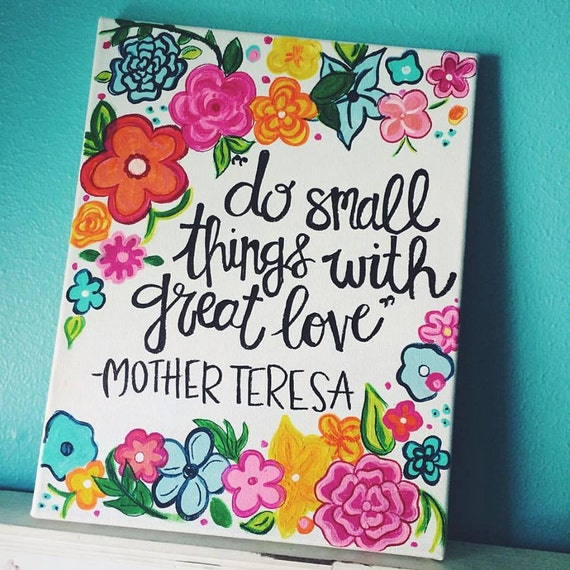 Cute Quotes On Canvas: Do Small Things With Great Love Handmade Painted Quote Canvas
