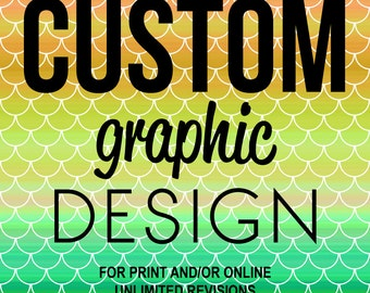 CUSTOM Graphic Design - Don't see what you need? Let me know what you need and I'll quote you! - Custom Graphic Design Illustration Drawing