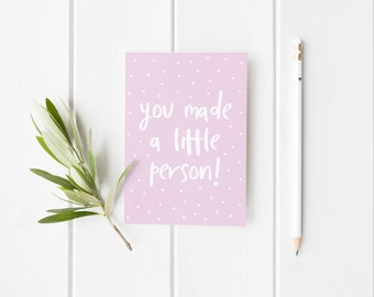 You Made A Little Person, Funny New Baby Card, Congratulations New Tiny Human Card, Birth Card, New Arrival Card, New Born Baby Girl Card