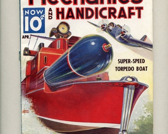 Art Deco April 1938 Mechanics and Handicraft Magazine Torpedo Boat Airplane Inventions Photography Experiments Science Crafts ~ 5994d