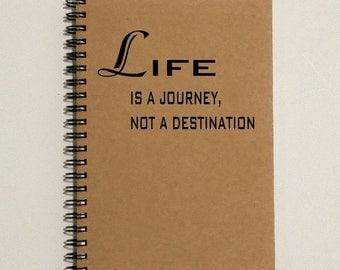 Writing Journal - Life is a Journey, Not a Destination - 5 x 7 Journal, Notebook, Sketchbook, Diary, Scrapbook