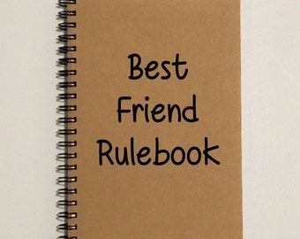 Friendship Notebook - Best Friend Rulebook - 5 x 7 Journal, Notebook, Sketchbook, Scrapbook, Friendship Journal