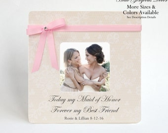 Maid Of Honor Gift Ideas Picture Frame Personalized from Bride Matron Ask Proposal Thank You Today My Maid Of Honor Forever my Best Friend